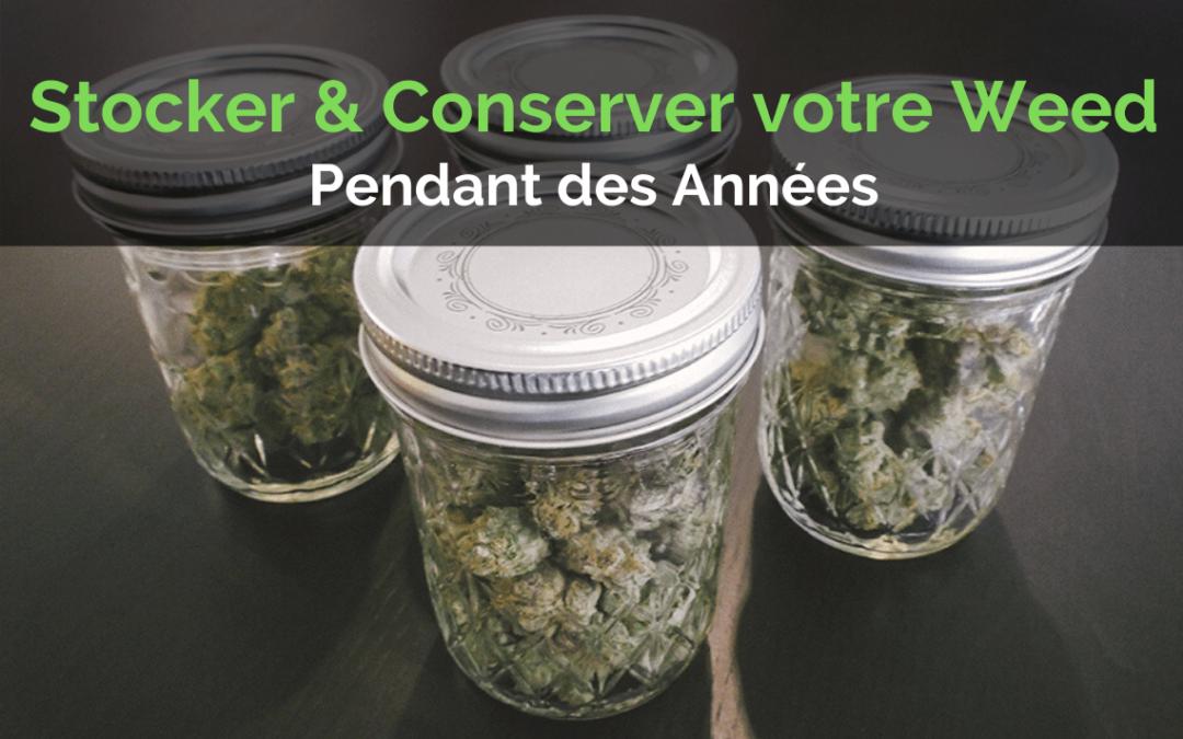 Stocker et Conserver votre weed pendant des Années