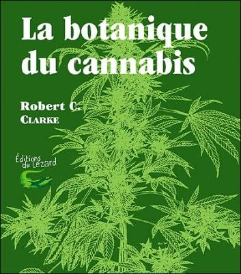 La Botanique Du Cannabis, De Robert C. Clarke
